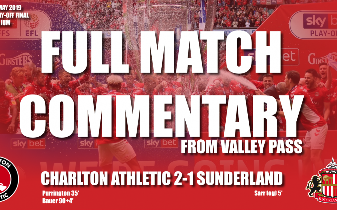 #OneYearOn – Charlton Athletic 2-1 Sunderland – Full Match Commentary from Valley Pass