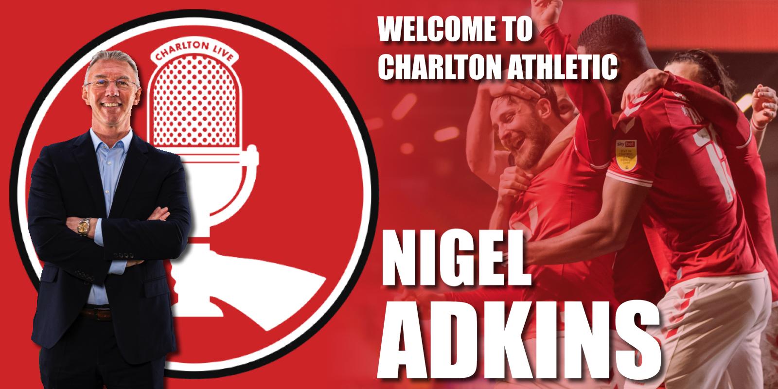 Charlton Live: Nigel Adkins arrival special